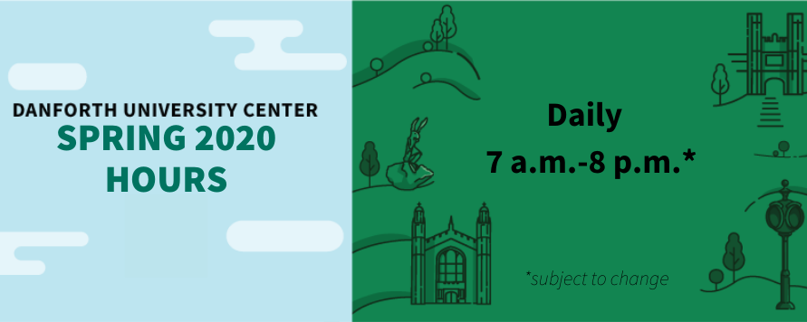 The DUC's spring 2020 hours are 7 a.m. to  8 p.m. daily, subject to change.
