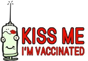 Kiss Me I'm Vaccinated