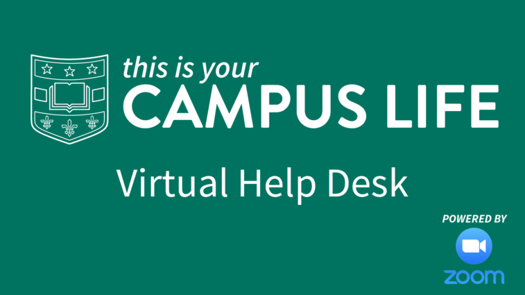 Campus Life offers virtual help desk