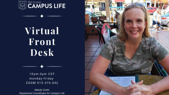 Campus Life offers a virtual front desk via Zoom video conferencing.