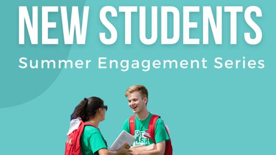 New Students Summer Enagagement Series