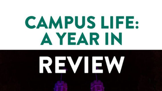 Campus Life: A Year in Review