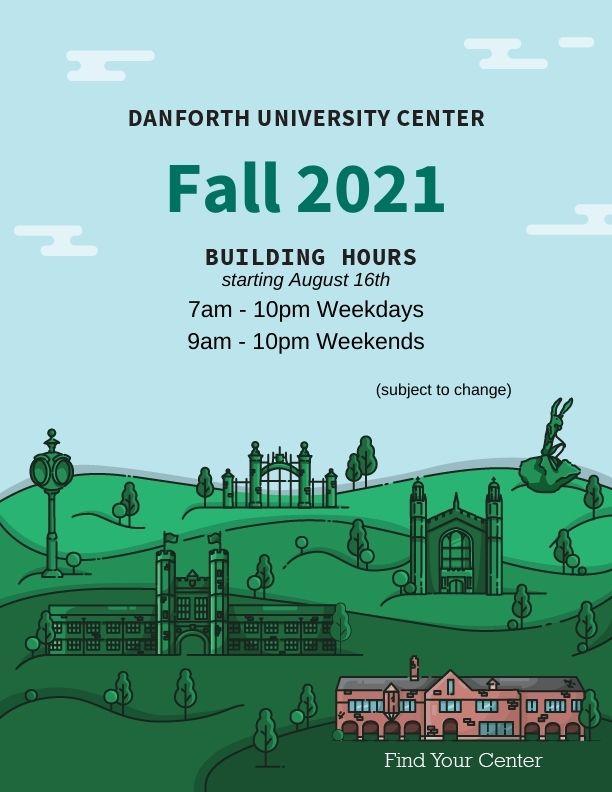 Danforth University Center fall 2021 hours
